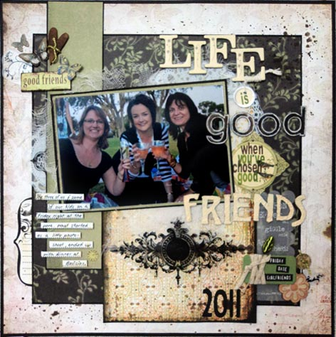 Scrapbook House Life is Good when you've choosen good Friends