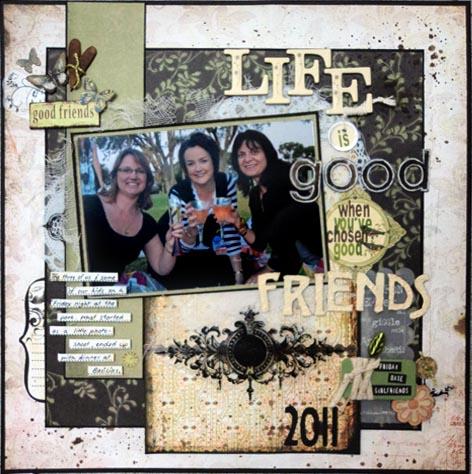 Scrapbook House Life is Good when you've choosen good Friends